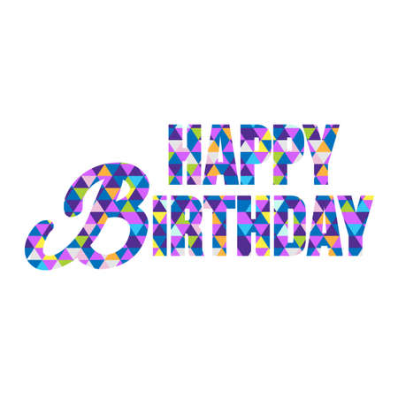 triangle pattern: triangle shape multicolor happy birthday text pattern background illustration design graphic Illustration