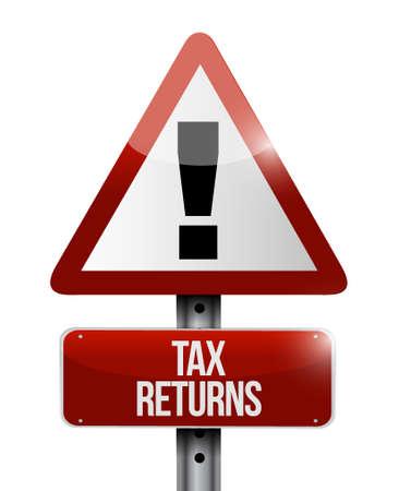tax returns: tax returns warning road sign concept illustration design graphic Illustration