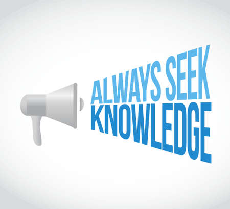 seek: always seek knowledge megaphone loudspeaker message illustration design graphic