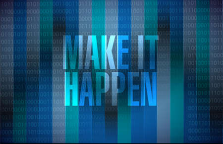 happening: make it happening binary background sign concept illustration design graphic