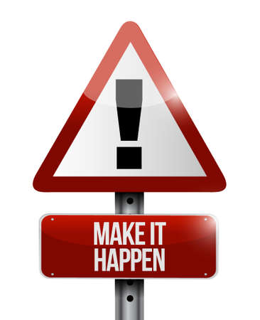 happening: make it happening warning sign concept illustration design graphic Illustration