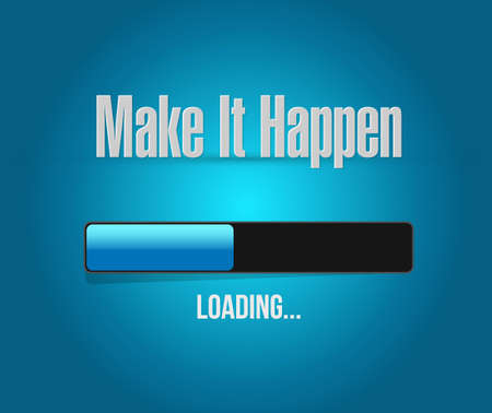 happening: make it happening loading bar sign concept illustration design graphic