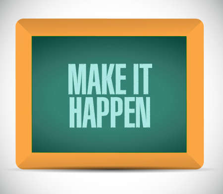 happening: make it happening chalkboard sign concept illustration design graphic Illustration