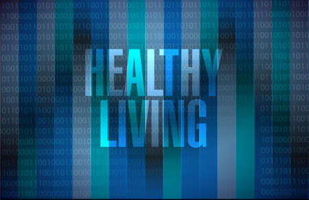 healthy living: healthy living binary background sign concept illustration design graphic