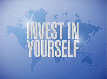 invest: invest in yourself world map sign message illustration design graphic Illustration