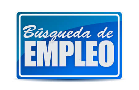 job opportunity: job search blue sign in Spanish concept illustration design graphic