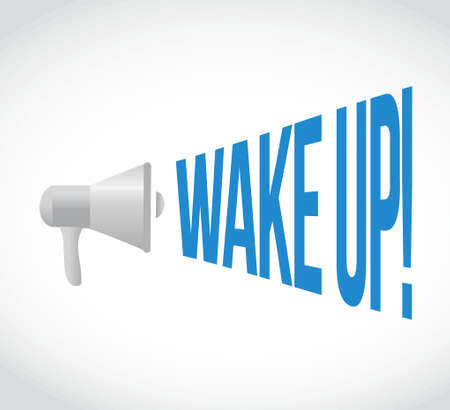 wake up megaphone message. illustration design graphic