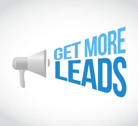 leads: get more leads megaphone message. illustration design graphic Illustration