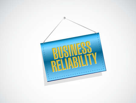 reliability: Business reliability hanging sign concept illustration design graphic