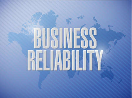 reliability: Business reliability world map sign concept illustration design graphic