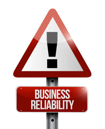 reliability: Business reliability warning road sign concept illustration design graphic