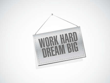 hanging banner: work hard dream big hanging banner sign concept illustration design graphic Illustration