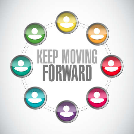 ambitions: keep moving forward diagram sign concept illustration design graphic