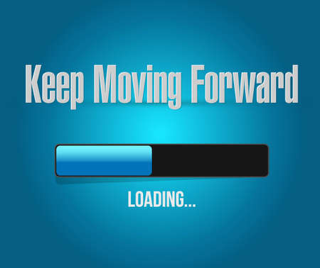 keep moving forward loading bar sign concept illustration design graphic