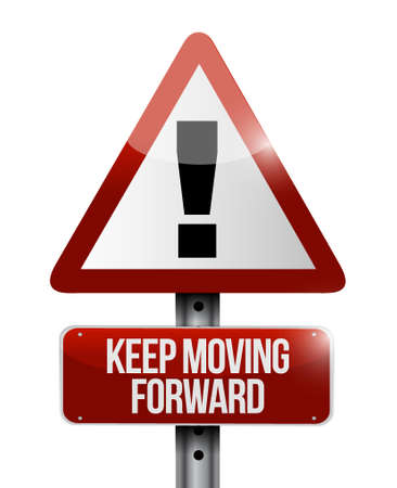 keep moving forward warning road sign concept illustration design graphic