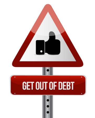 debt goals: get out of debt like road sign concept illustration design graphic