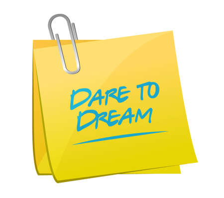 dare to dream memo post sign concept illustration design graphic Stock Vector - 64522457