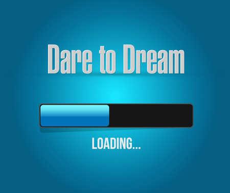 dare: dare to dream loading bar sign concept illustration design graphic