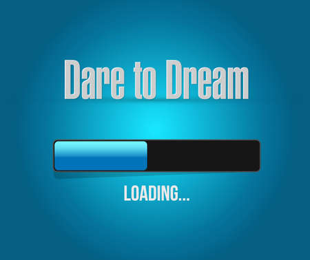dare to dream loading bar sign concept illustration design graphic