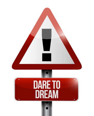 dare to dream road warning sign concept illustration design graphic
