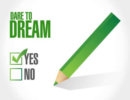 realize: dare to dream approval sign concept illustration design graphic