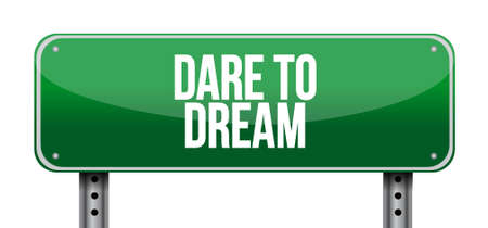 street sign: dare to dream street sign concept illustration design graphic