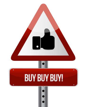 obtaining: buy buy buy like road sign concept illustration design graphic Illustration