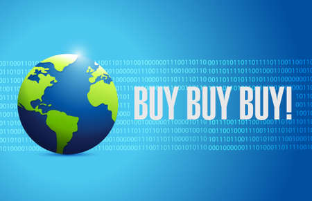 obtaining: buy buy buy binary globe background sign concept illustration design graphic Illustration