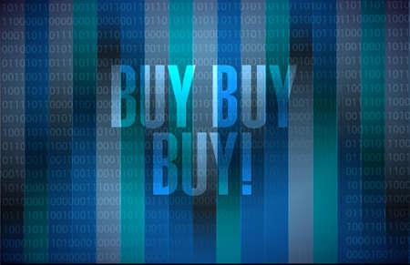 obtaining: buy buy buy binary background sign concept illustration design graphic Illustration