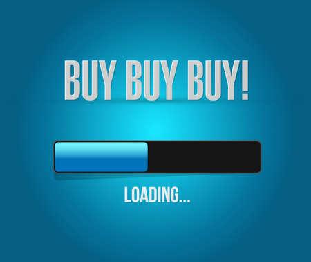 buying time: buy buy buy loading bar sign concept illustration design graphic