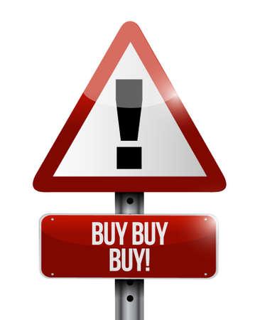 obtaining: buy buy buy waring sign concept illustration design graphic Illustration