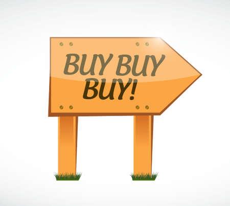 obtaining: buy buy buy wood sign concept illustration design graphic