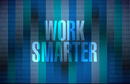 work smarter binary background sign concept illustration design graphic