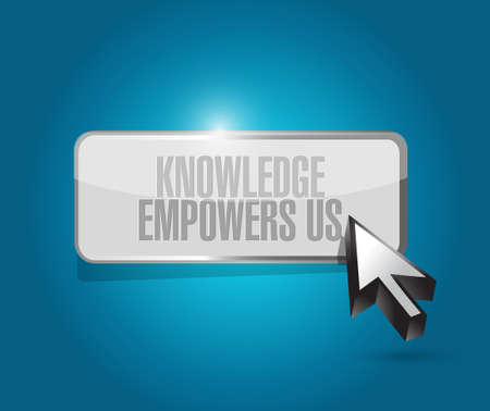 knowledge empowers us button sign concept illustration design graphic Illustration
