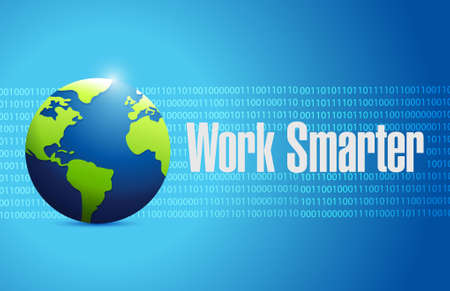 binary globe: work smarter binary globe sign concept illustration design graphic Illustration