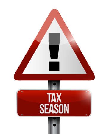 tax season warning sign concept. Illustration design isolated over white