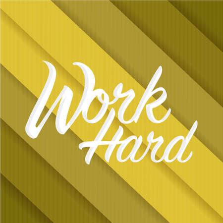 work hard sign concept illustration design over a gold gold lines pattern background