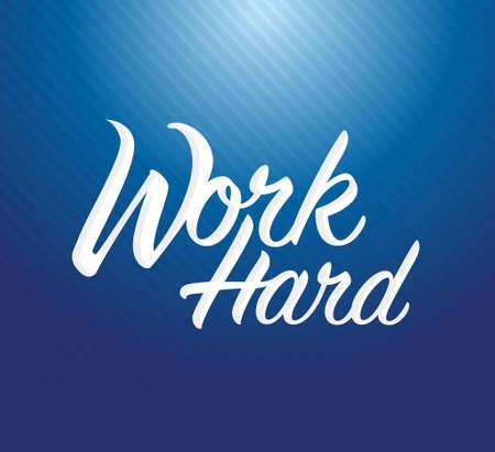 work hard sign concept illustration design over a blue line pattern background
