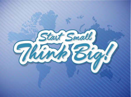 Start small think big quote illustration design over a blue world map background
