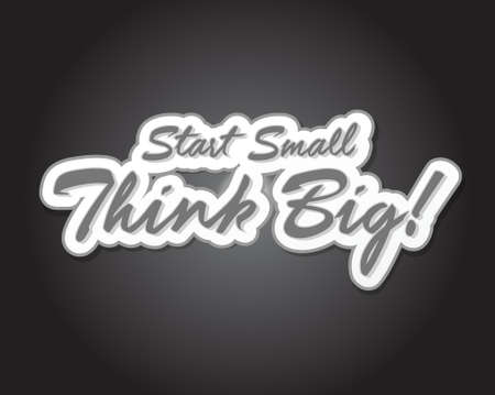 overachieving: Start small think big quote illustration design over a black background