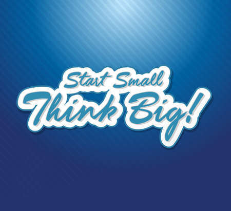 overachieving: Start small think big quote illustration design over a blue line pattern background Illustration