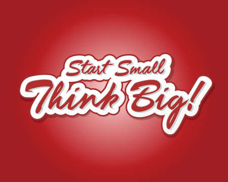 Start small think big quote illustration design over a red background