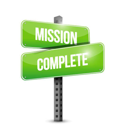 accomplish: mission complete road sign concept illustration design graphic over white