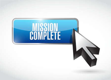 accomplish: mission complete button sign concept illustration design graphic over white Illustration