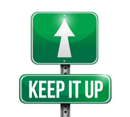 Keep it up road sign concept illustration design graphic over white