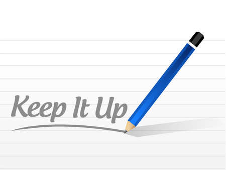 Keep it up message sign concept illustration design graphic over white