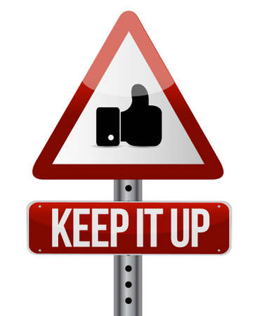Keep it up like road sign concept illustration design graphic over white