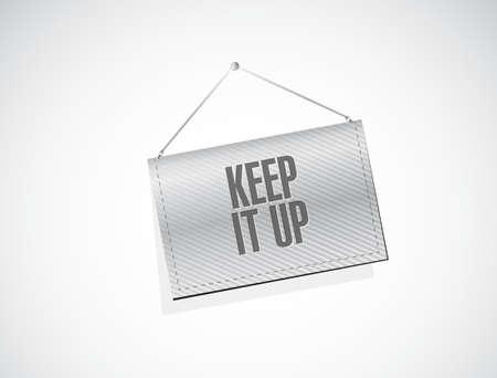 Keep it up banner sign concept illustration design graphic over white Illustration
