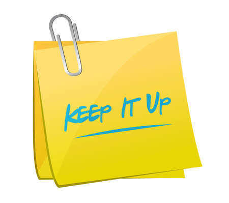affirmation: Keep it up memo post sign concept illustration design graphic over white