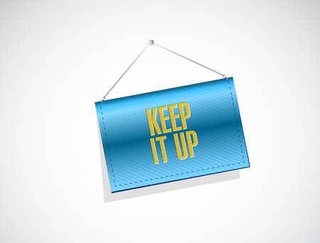 affirm: Keep it up banner sign concept illustration design graphic over white Illustration